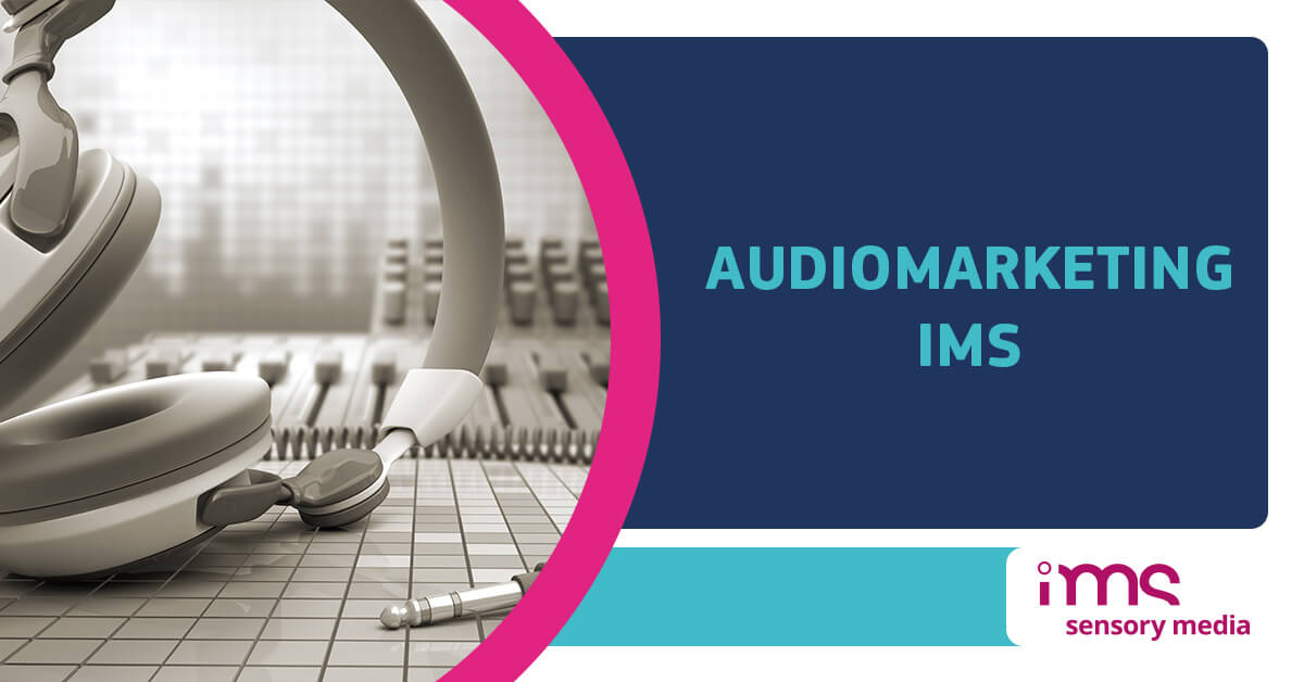 Audiomarketing, IMS