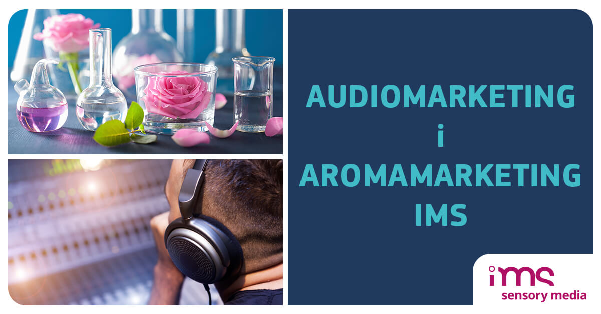 IMS, Audiomarketing, Aromamarketing